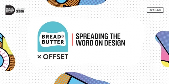 IDI Bread and Butter for OFFSET OFFSITE 4th April Odeon, Harcourt St