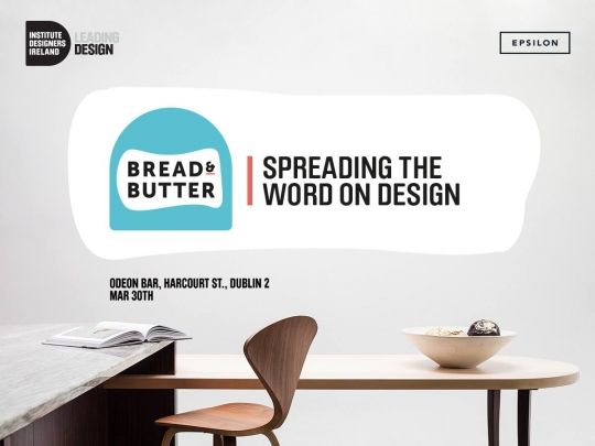 IDI Bread and Butter - Interiors - Odeon Harcourt St., Wednesday, 30th Mar 2016 18:30  Book now